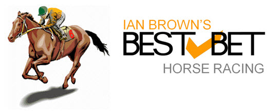 Ian Brown's Best Bet Horse Racing Tips